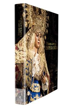 Esperanza de Triana. EL Mayor libro dedicado a la Hermandad de Triana y la Semana Santa de Sevilla.