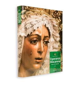 Esperanza Macarena : El libro oficial de la Hermandad de la Macarena. Semana Santa Sevilla. Volumen 1.
