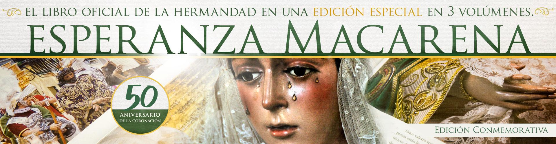 Esperanza Macarena : Libro Oficial de la Hermandad de la Macarena. Semana Santa de Sevilla. Ediciones Tartessos.