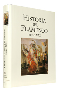 Historia del Flamenco: Siglo XXI. El mejor libro sobre Flamenco. Ediciones Tartessos.