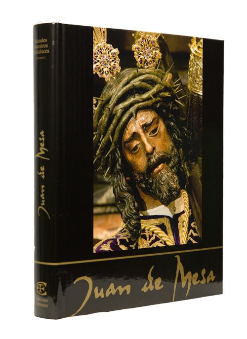 Juan de Mesa: El mejor libro del escultor del Gran Poder. Semana Santa de Sevilla.