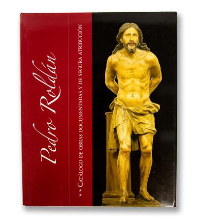 Pedro Roldán . El mejor libro del escultor del barroco. Semana Santa. Sevilla.